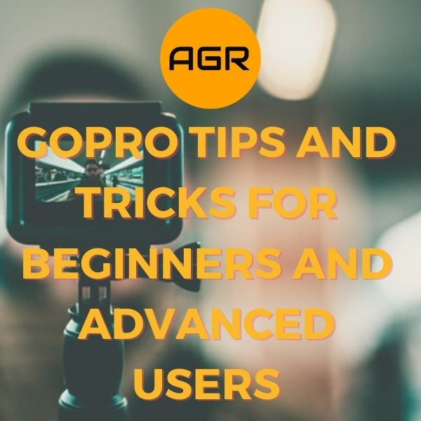 12 GoPro tips and tricks